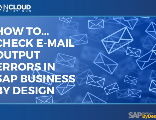 How to …Check Email Output Errors in SAP Business ByDesign